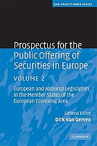 Prospectus for the Public Offering of Securities in Europe : European and National Legislation in the Member States of the European Economic Area. Volume 2.
