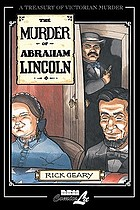 The murder of Abraham Lincoln : a chronicle of 62 days in the life of the American Republic, March 4-May 4, 1865
