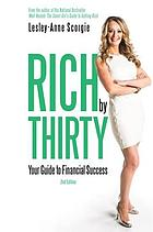 Rich by thirty : your guide to financial success