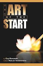 The art of the start : the time-tested, battle-hardened guide for anyone starting anything