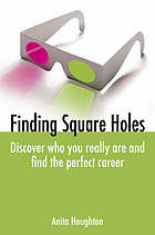 Finding square holes : discover who you really are and find the perfect career