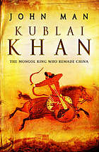 Kublai Khan : from Xanadu to superpower