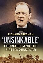 Unsinkable : Churchill and the First World War.