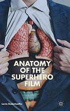 Anatomy of the superhero film