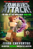 Zombies attack! : the rise of the warlords book one : an unofficial interactive Minecrafter's adventure