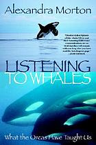 Listening to whales : what the orcas have taught us