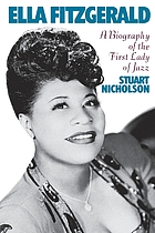 Ella Fitzgerald : a biography of the first lady of jazz