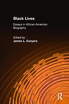 Black lives : essays in African American biography