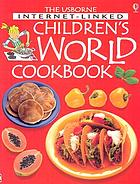 The Usborne Internet-linked children's world cookbook