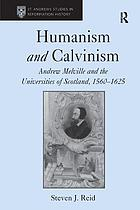 Humanism and Calvinism : Andrew Melville and the universities of Scotland, 1560-1625