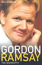 Gordon Ramsay : the biography