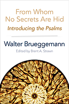 From whom no secrets are hid : introducing the Psalms