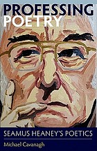 Professing poetry : Seamus Heaney's poetics
