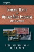 Community health and wellness needs assessment : a step-by-step guide