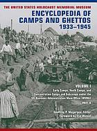 The United States Holocaust Memorial Museum encyclopedia of camps and ghettos, 1933-1945 Volume 1, Early camps, youth camps, and concentration camps and subcamps under the SS-Business Administration Main Office (WVHA)