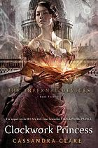The Infernal Devices. Book three, Clockwork princess