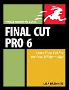 Final Cut Pro 6 : visual quickpro guide