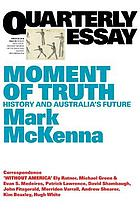 Moment of truth : history and Australia's future