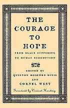 The courage to hope : from black suffering to human redemption