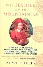 The seashell on the mountaintop : A history of science, sainthood, and the humble genius who discovered a new history of the hearth