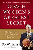 Coach Wooden's greatest secret : the power of a lot of little things done well