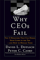 Why CEOs fail : the 11 behaviors that can derail your climb to the top-and how to manage them