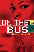 On the bus : a novel of families trapped by forced busing