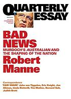 Bad news : Murdoch's Australian and the shaping of the nation