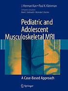 Pediatric and adolescent musculoskeletal MRI : a cased-based approach