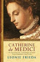 Catherine de medici - a biography.