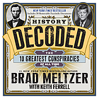 History decoded : solving the ten greatest conspiracies of all time