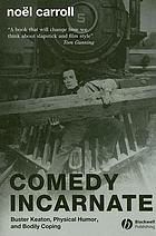 Comedy incarnate : Buster Keaton, physical humor, and bodily coping
