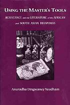 Using the master's tools : resistance and the literature of the African and South-Asian diasporas