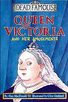 Queen Victoria and her amusements