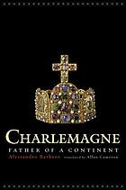 Charlemagne : father of a continent