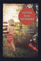 Notes from Nethers : growing up in a sixties commune