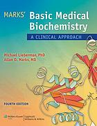 Marks' basic medical biochemistry : a clinical approach