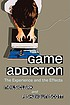 Game addiction by  Neils Clark