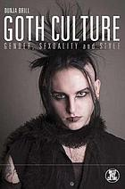 Goth culture : gender, sexuality and style