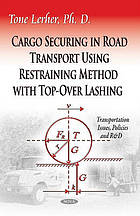 Cargo securing in road transport using restraining method with top-over lashing