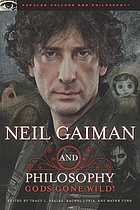 Neil Gaiman and philosophy : gods gone wild!