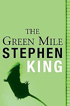 The green mile : a novel in six parts