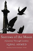 Sorrows of the moon : in search of London