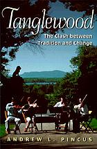 Tanglewood : the clash between tradition and change