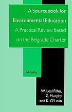 A sourcebook for environmental education : a practical review based on the Belgrade Charter