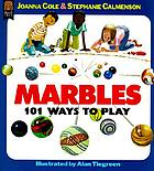 Marbles : 101 ways to play