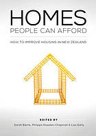 Homes people can afford : how to improve housing in New Zealand