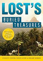 Lost's buried treasures : the unofficial guide to everything Lost fans need to know