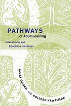 Pathways of adult learning : professional and education narratives