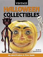 Vintage Halloween collectibles : an identification and price guide